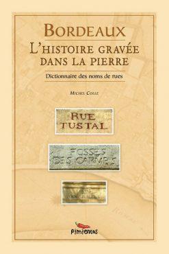 Couverture du livre Bordeaux, l'histoire gravée dans la pierre par Michel Colle