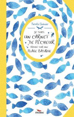 Couverture du livre je suis un carnet de pêcheur du Pays basque
