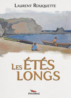Couverture du livre Les étés longs - Laurent Rouquette