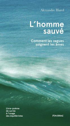 Couverture du livre l'Homme Sauvé - Alexandre Hurel