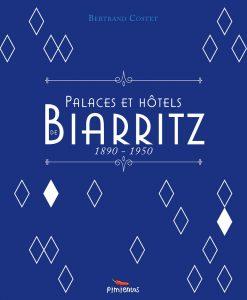 couverture livre Palaces et Hotels de Biarritz