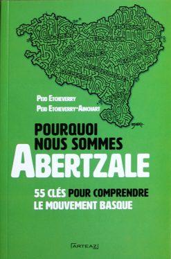 Couverture du livre Pourquoi nous sommes des Abertzale - Peio Etcheverry - Peio Etcherry-Ainchart