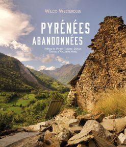 couverture livre photos les Pyrénées abandonnées - Wilco Westerdun
