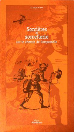 Couverture du livre Sorcières et Sorciellerie sur lechemin de Compostelle