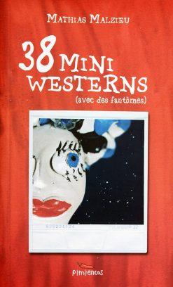 Couverture du livre 38 mini Westerns de Mathias Malzieu