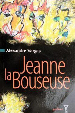 Couverture du roman Jeanne la Bouseuse - Alexandre Vargas
