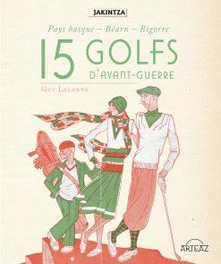 couverture du livre 15 golfs d'avant guerre par Guy Lalanne