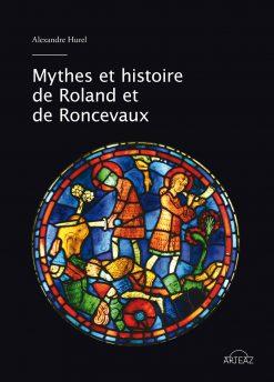 Couverture du livre Mythes et histoire de Roland et de Roncevaux